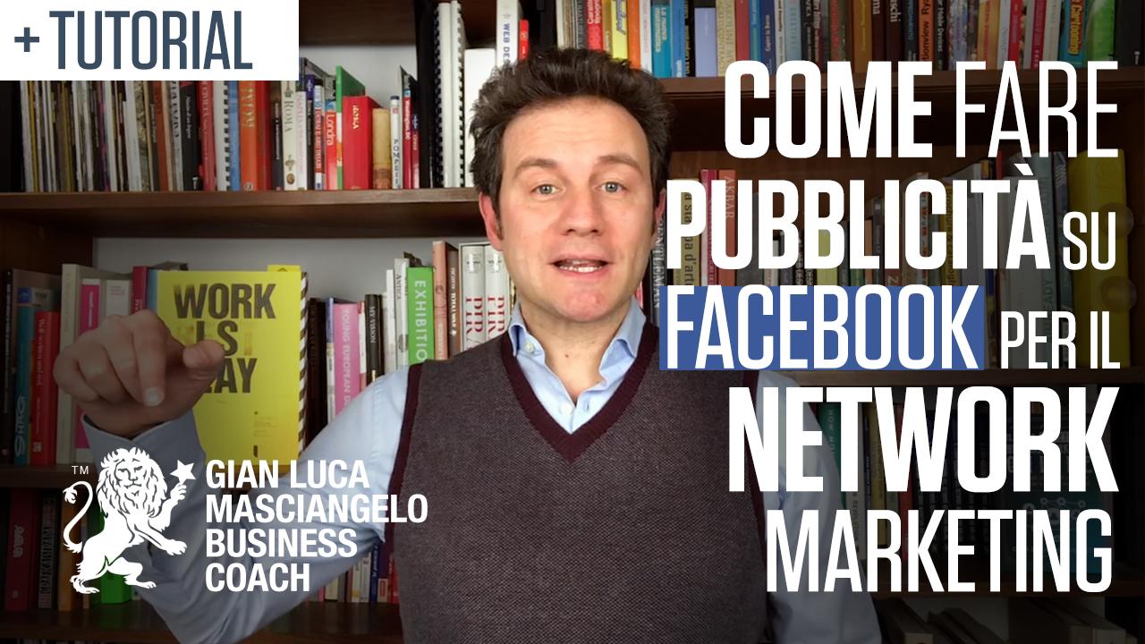 Come fare pubblicità su Facebook per il Network Marketing