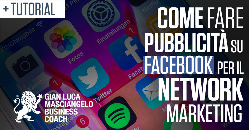 Come fare pubblicità su Facebook per il Network Marketing